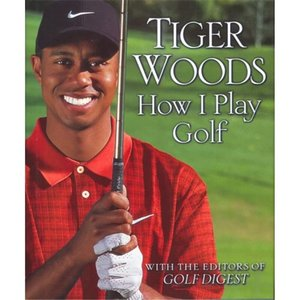 How I Play Golf (Tiger Woods)